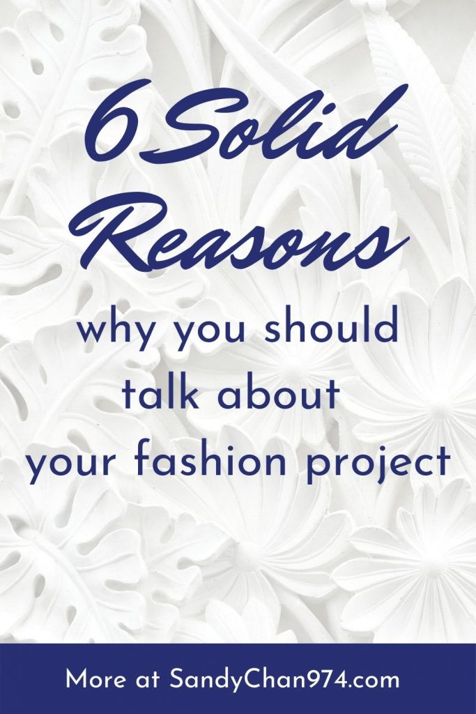 6 solid reasons why you should talk about your fashion project
