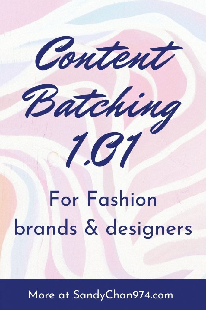Content batching 101 for fashion brands and fashion designers