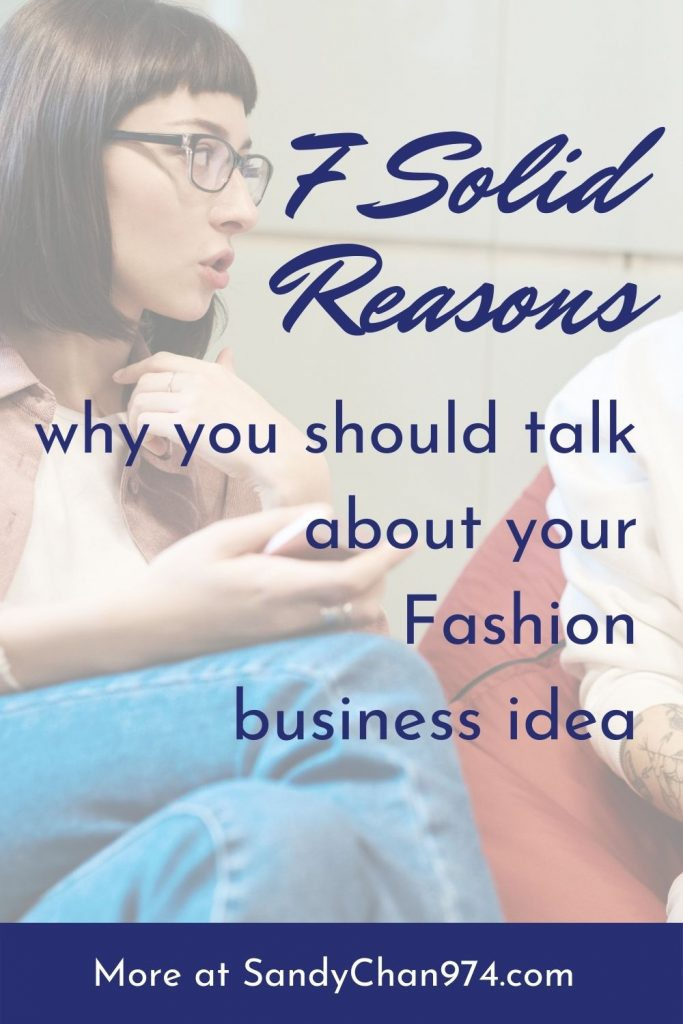 7 reasons why you should talk about your fashion brand idea
