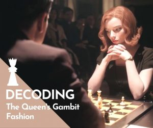 Decoding The Queen's Gambit Fashion and Beth Harmon's iconic outfits