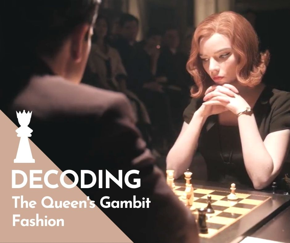 You are currently viewing The Queen's Gambit : Decoding Beth Harmon's fashion outfits